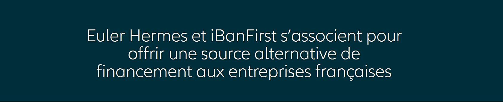 Euler Hermes et iBanFirst s'associent pour offrir une source alternative de financement aux entreprises françaises