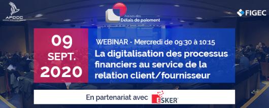 """9 Septembre 2020 – Participez au Webinar """"La digitalisation des processus financiers au service de la relation client/fournisseur"""" avec ESKER France"""