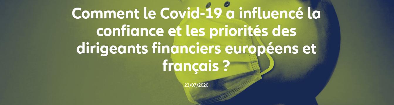 Comment le Covid-19 a influencé la confiance et les priorités des dirigeants financiers européens et français ?