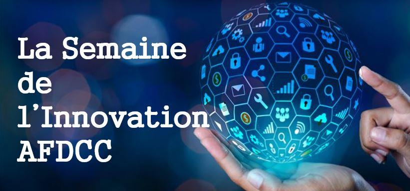 SEMAINE DE L'INNOVATION AFDCC – 12 au 16 octobre