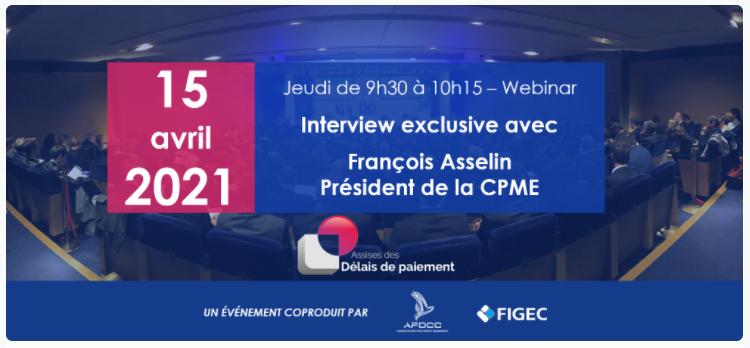 Interview exclusive avec François Asselin, Président CPME – 15 AVRIL 2021