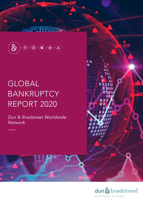 GLOBAL BANKRUPTCY REPORT 2020 – Dun & Bradstreet Worldwide  Network